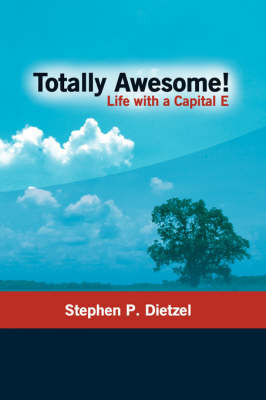 Totally Awesome by Stephen P. Dietzel
