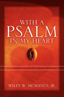 With a Psalm in My Heart by Jr Wiley McManus