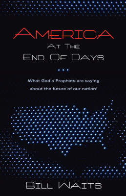 America at the End of Days by Bill Waits