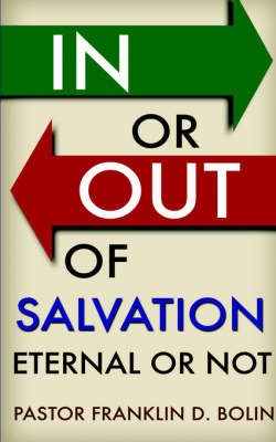 In or Out of Salvation by Franklin, D. Bolin