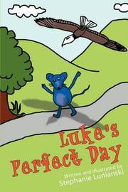 Luke's Perfect Day by Stephanie Lunianski image