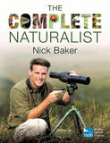 The Complete Naturalist by Nick Baker