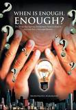 When Is Enough, Enough?: Ten Things Any Aspiring Entrepreneur Needs to Know to Start and Run a Successful Business by Morongwa Makakane