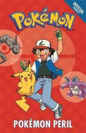 The Official Pokemon Fiction: Pokemon Peril by Pokemon