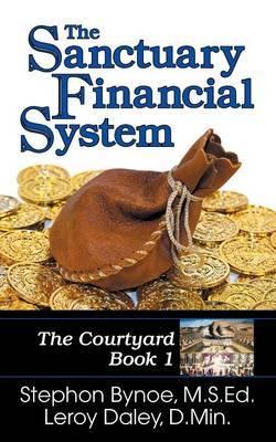The Sanctuary Financial System by Stephon V Bynoe