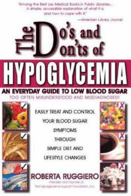 The Do's and Don'ts of Hypoglycemia by Roberta Ruggiero image