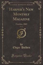 Harper's New Monthly Magazine, Vol. 27 by Edgar Holden image