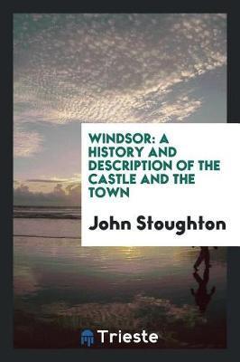 Windsor by John Stoughton
