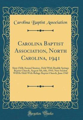 Carolina Baptist Association, North Carolina, 1941 by Carolina Baptist Association