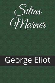 Silias Marner by George Eliot
