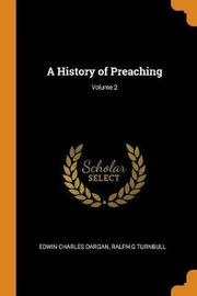 A History of Preaching; Volume 2 by Edwin Charles Dargan