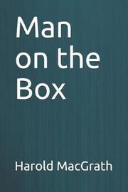 Man on the Box by Harold Macgrath
