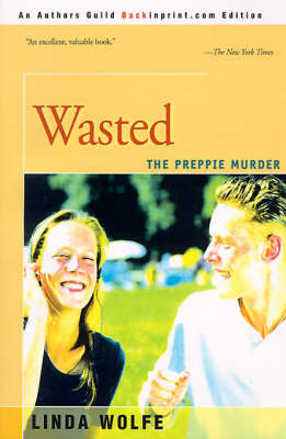 Wasted: The Preppie Murder by Linda Wolfe image