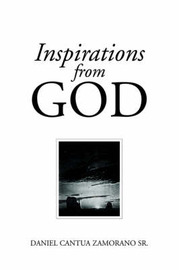 Inspirations from God by Daniel Cantua Samorano, Sr image