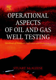 Operational Aspects of Oil and Gas Well Testing: Volume 1 by S. McAleese