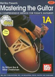 Mastering the Guitar, 1A: A Comprehensive Method for Today's Guitarist! by Mike Christiansen image