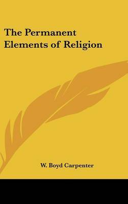The Permanent Elements of Religion by W Boyd Carpenter image