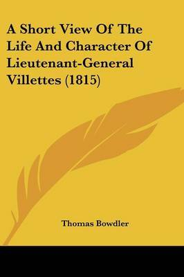 A Short View Of The Life And Character Of Lieutenant-General Villettes (1815) by Thomas Bowdler image