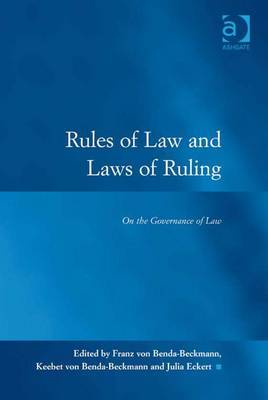 Rules of Law and Laws of Ruling: On the Governance of Law by Franz Von Benda-Beckmann image