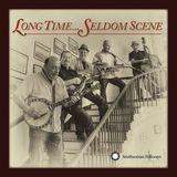 Long Time Seldom Scene by The Seldom Scene