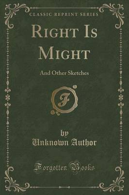 Right Is Might by Unknown Author