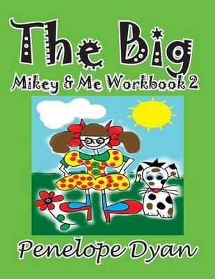 The Big Mikey & Me Workbook 2 by Penelope Dyan