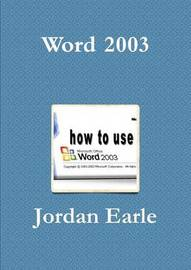Word 2003 by Jordan Earle