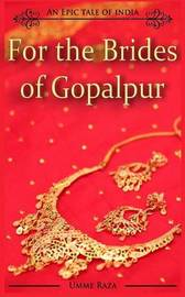 For the Brides of Gopalpur by Umme Raza