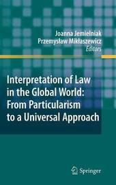 Interpretation of Law in the Global World: From Particularism to a Universal Approach image