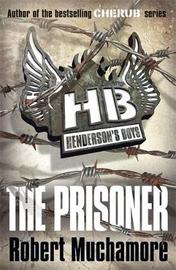 The Prisoner (Henderson's Boys #5) by Robert Muchamore