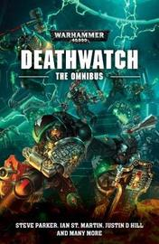 Deathwatch: The Omnibus by Justin D Hill