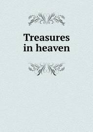 Treasures in Heaven by George C Lambert