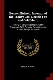 Benson Bidwell, Inventor of the Trolley Car, Electric Fan and Cold Motor by Benson Bidwell image