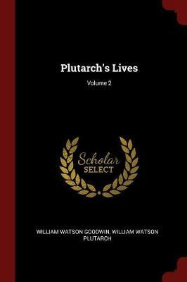 Plutarch's Lives; Volume 2 by LL D