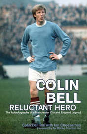 Colin Bell - Reluctant Hero by Colin Bell image
