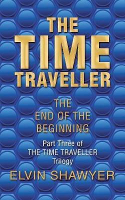 The Time Traveller by Elvin Shawyer