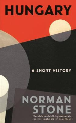 Hungary by Norman Stone
