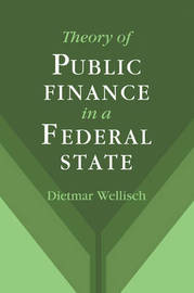 Theory of Public Finance in a Federal State by Dietmar Wellisch image