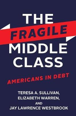 The Fragile Middle Class by Teresa A Sullivan image
