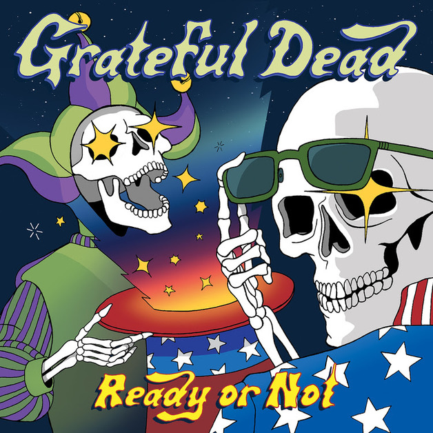 Ready Or Not by The Grateful Dead