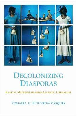 Decolonial Diasporas by Yomaira Figueroa