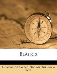 Be Trix by Honore de Balzac