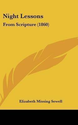 Night Lessons: From Scripture (1860) by Elizabeth Missing Sewell