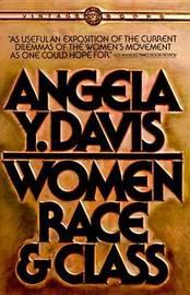 Women, Race, & Class by Angela Y. Davis