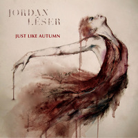 Just Like Autumn by Jordan Leser