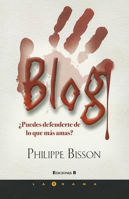 Blog Puedes Defenderte de Lo Que Mas Amas? by Philippe Bisson image