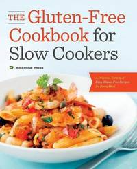 The Gluten-Free Cookbook for Slow Cookers by Rockridge Press