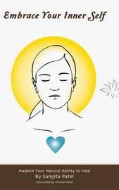 Embrace Your Inner Self by Sangita Patel