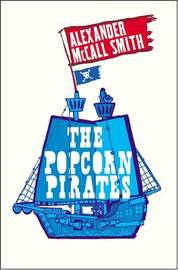 The Popcorn Pirates by Alexander McCall Smith
