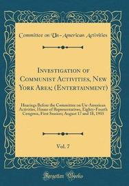 Investigation of Communist Activities, New York Area; (Entertainment), Vol. 7 by Committee on Un-American Activities image